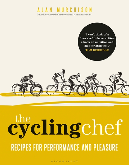 'The Cycling Chef' by Michelin-starred chef Alan Murchison delivers easy, nutritious meals for cyclists and fitness enthusiasts