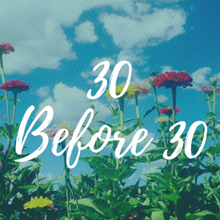 30 Before 30 : 1 Year Later