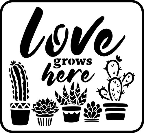 Schablone Love Grows Here