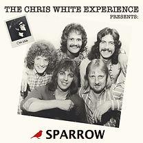 SPARROW - The Chris White Experiene Presents Sparrow