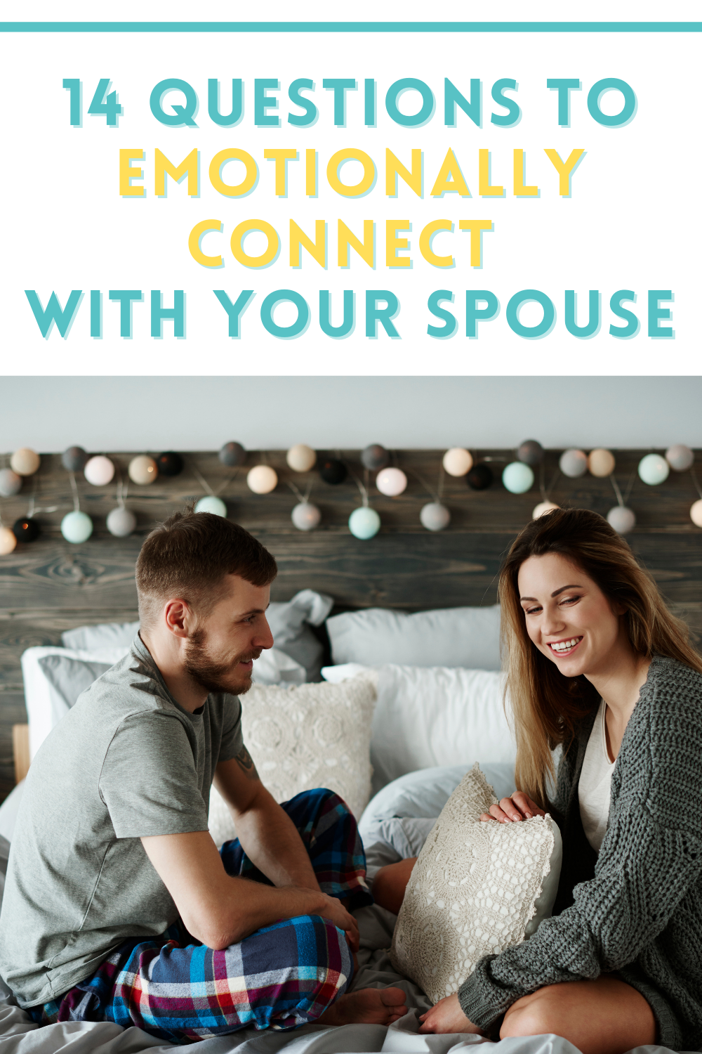 14 questions to emotionally connect with your spouse