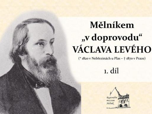 """Zveme vás na virtuální procházku Mělníkem """"v doprovodu"""" Václava Levého..."""