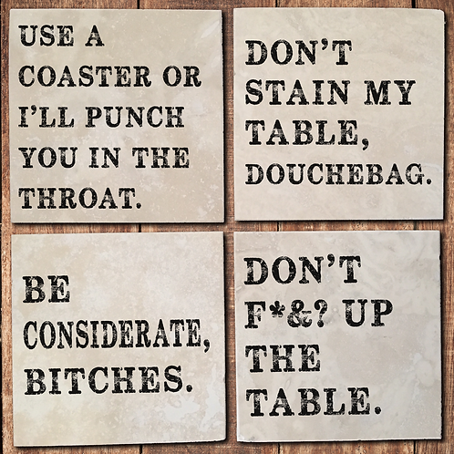 Brutally Honest Tile Coaster Set - Use a Coaster or I'll Punch You in the Throat