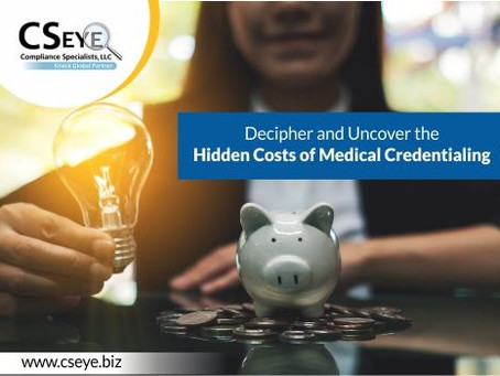 Decipher and Uncover the Hidden Costs of Medical Credentialing