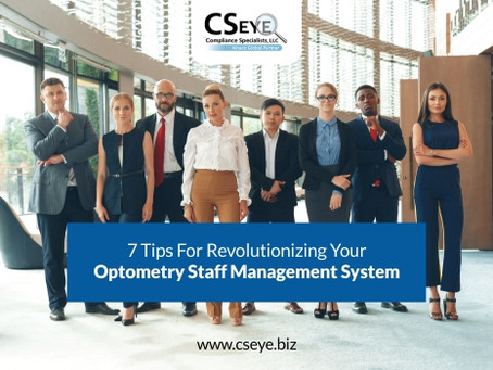 7 Tips For Revolutionizing Your Optometry Staff Management System