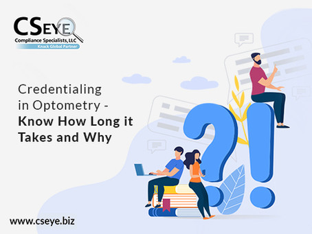 Credentialing in Optometry - Know How Long it Takes and Why