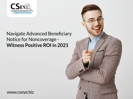 Navigate Advanced Beneficiary Notice for Noncoverage - Witness Positive ROI in 2021