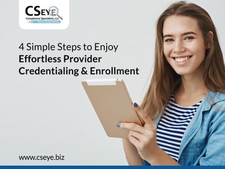 4 Simple Steps to Enjoy Effortless Provider Credentialing and Enrollment