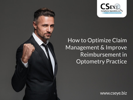 How to Optimize Claim Management and Improve Reimbursement in Optometry Practice