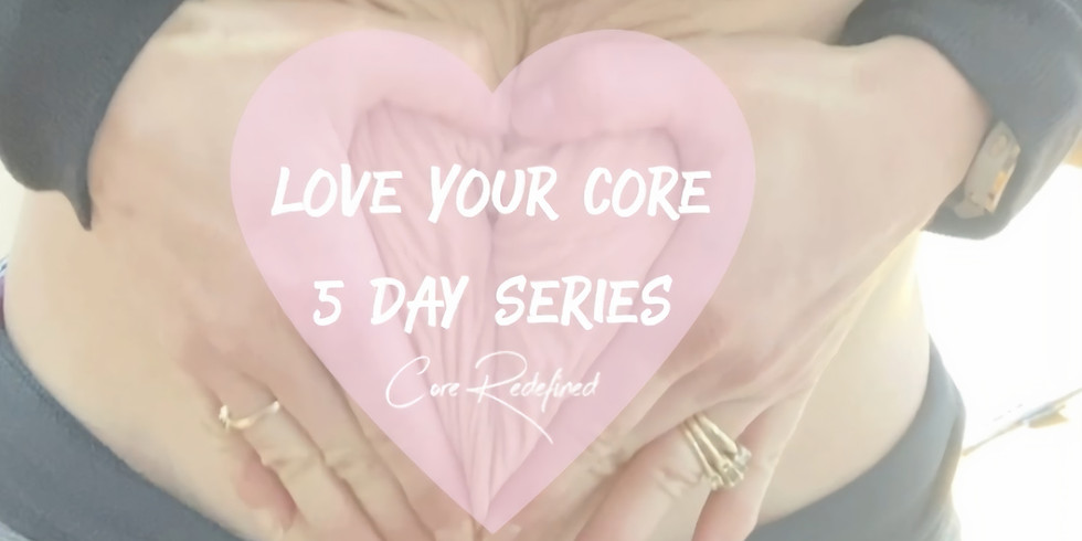 Love Your Core Series