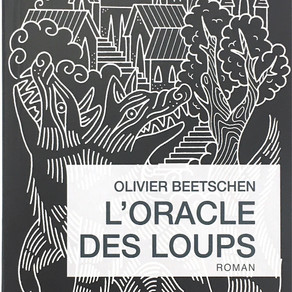 Olivier Beetschen - L'Oracle des loups
