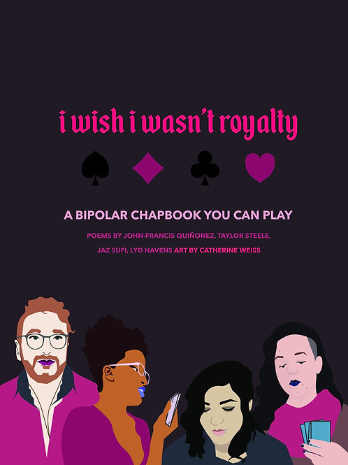 I Wish I Wasn't Royalty: A Playable Chapbook