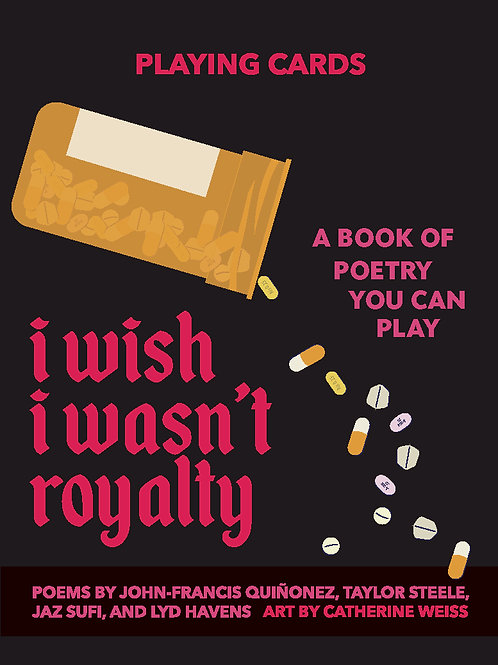 I Wish I Wasn't Royalty: A Playable Chapbook