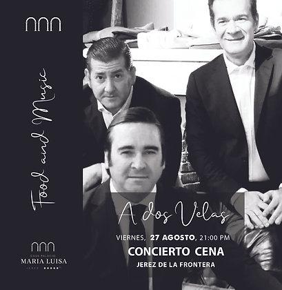 Concierto y Cena A Dos Velas, viernes 27 de agosto, a las 21,00h PM