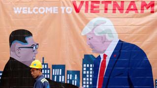 Take Two of Trump-Kim Meet: Will Hanoi be Trump's Vietnam?