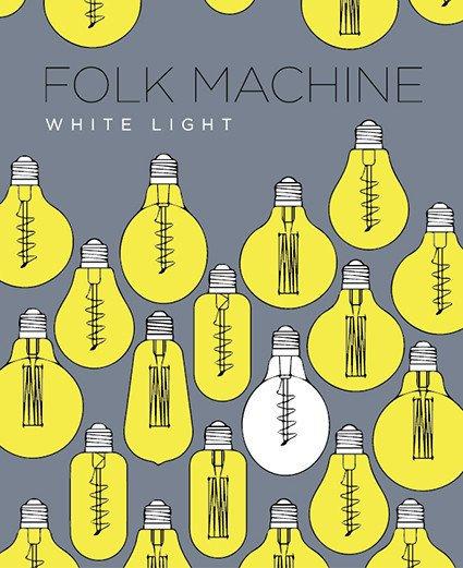 2017 Folk Machine White Light
