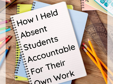 How I Held Absent Students Accountable For Their Own Work