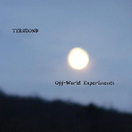 TERUZOND - OFF-WORLD EXPERIMENTS