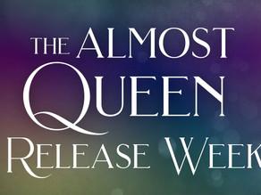 The Almost Queen Release Week!