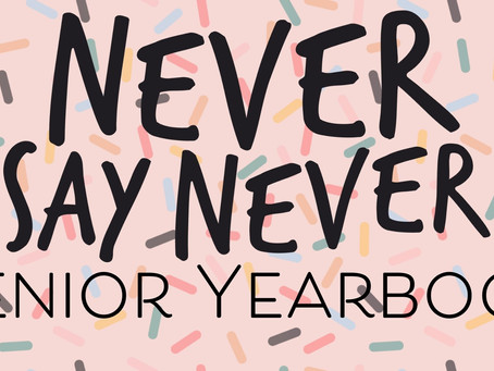 Never Say Never Senior Yearbook