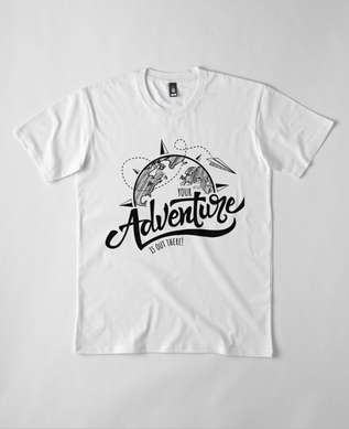 T-Shirt Your adventure is out there