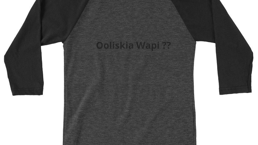 3/4 sleeve Ooliskia Wapi  Shirt