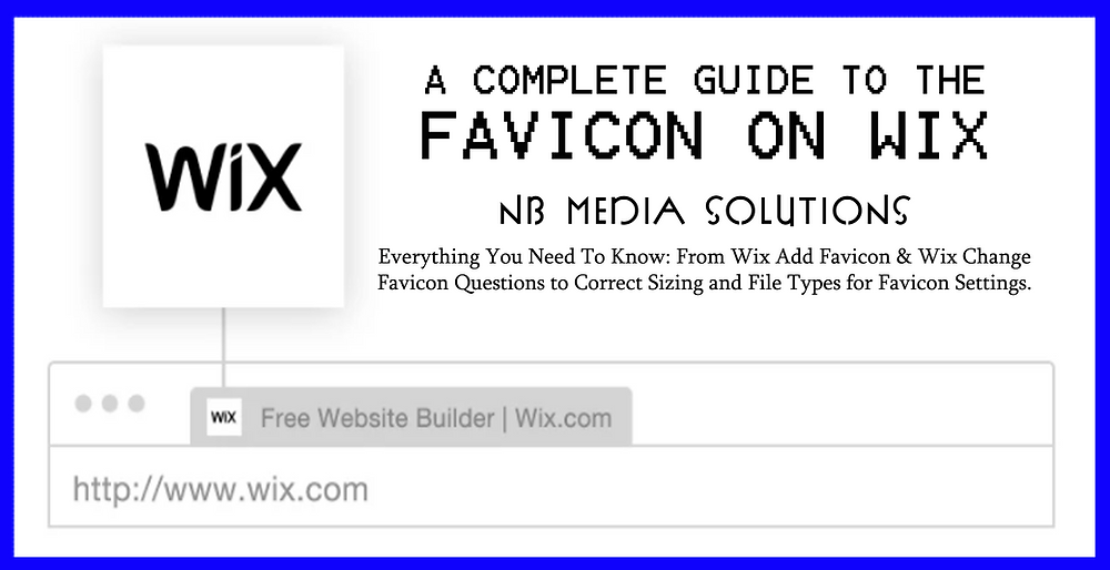 A Complete Guide to the Favicon on Wix by NB Media Solutions