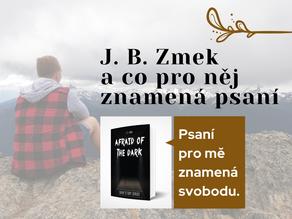 J. B. Zmek a co pro něj znamená psaní