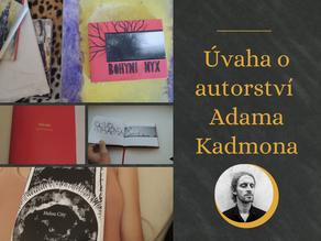 Úvaha o autorství Adama Kadmona