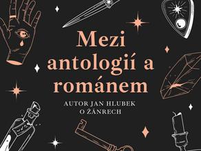 Mezi antologií a románem