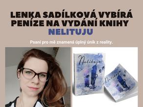 Lenka Sadílková vybírá peníze na vydání knihy - Nelituju