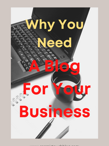 Why You Need A Blog For Your Business
