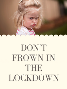 Don't Frown in the Lockdown