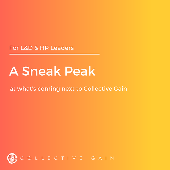 A Sneak Peek at What's Coming to Collective Gain