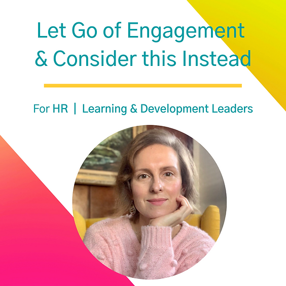 Let Go of Engagement and Consider this Instead