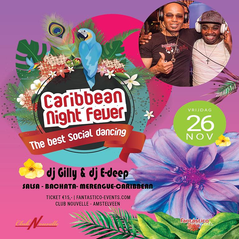 Caribbean Night Fever met DJ Gilly & DJ E-deep