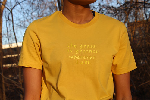 """yellow """"the grass is greener wherever i am"""" short sleeve"""