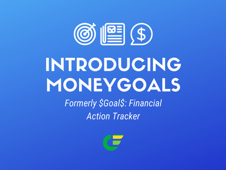 Introducing MoneyGoals - formerly $Goal$: Financial Action Tracker!