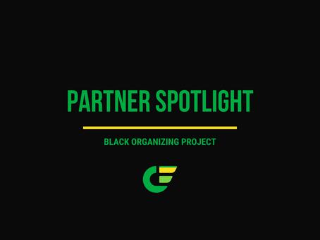 August Partner Spotlight: Black Organizing Project