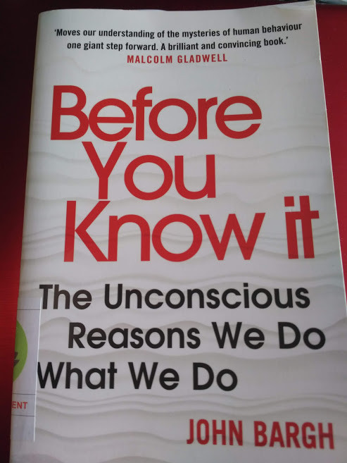 Before You Know It: The Unconscious Reasons We Do What We Do - Process - Reads