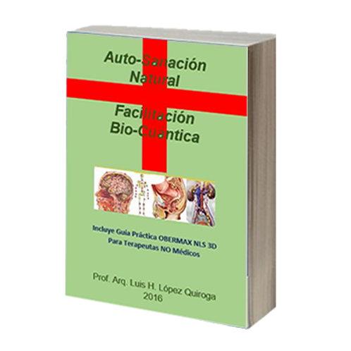 Auto-Sanación Natural & Facilitación Bio-Cuántica :: Libro Digital