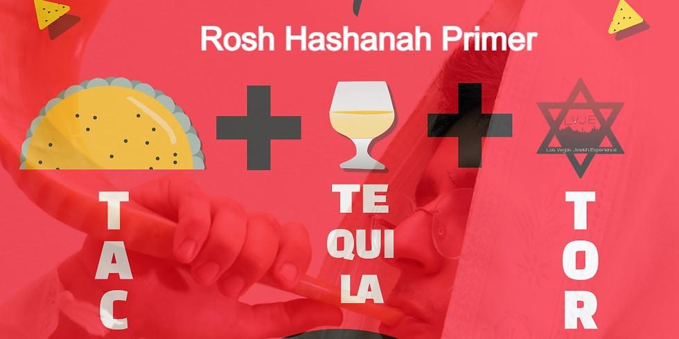 Tacos, Tequila, and Torah: Rosh Hashanah Primer