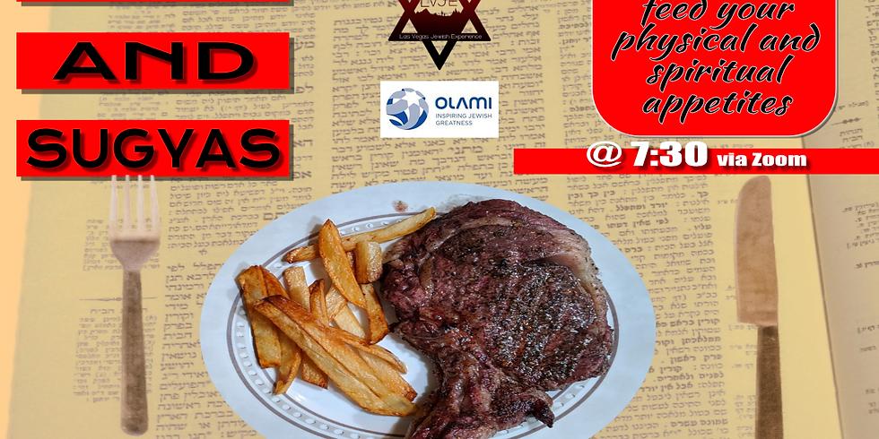Steak and Sugyas