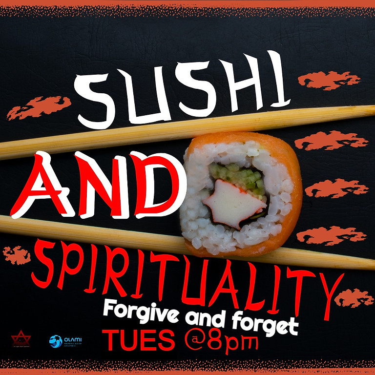 Sushi and Spirituality: Forgive and Forget