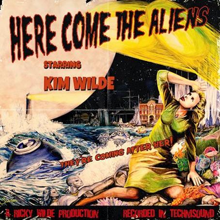 Here Come the Aliens - KIM WILDE DROPS 3.16.18