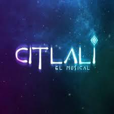 Citlalí, el musical