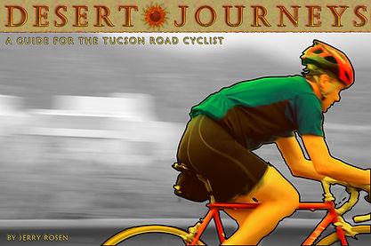 Desert Journeys, tucson road cycling, sabino canyon, mt lemmon, saguaro national park, tucson bike rides