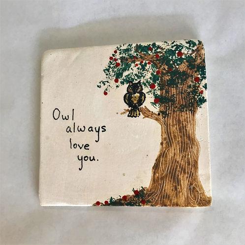 MONARCH: Owl Always Love You Plaque