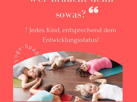 Wie jetzt Kinder-Yoga? Wer braucht denn sowas?