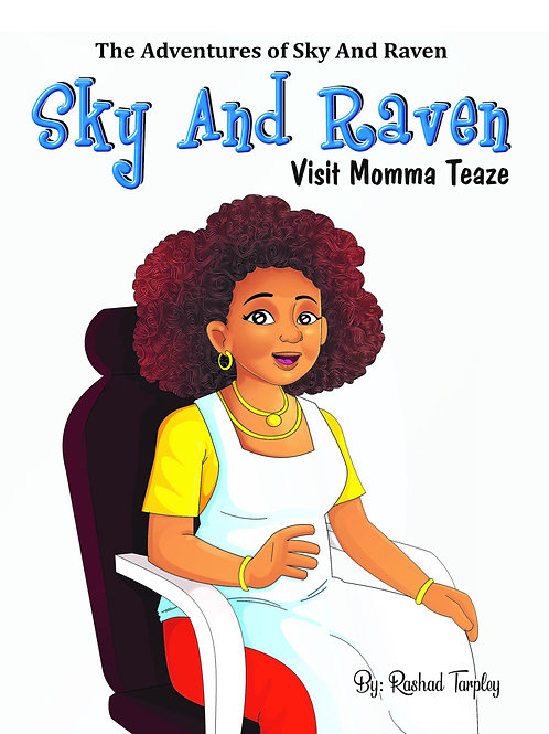 Sky and Raven Visit Momma Teaze